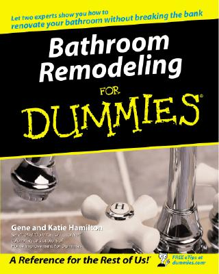 Bathroom Remodeling for Dummies By Hamilton, Katie/ Hamilton, Gene
